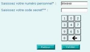 Saisissez votre numéro personnel et votre code secret