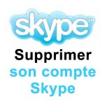 Comment supprimer compte Skype ?