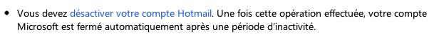 Désactiver votre compte Hotmail