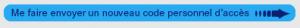 Récupération de votre code personnel.