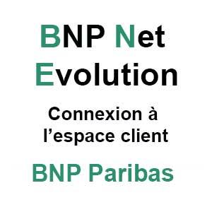 BNP Net Evolution : Connexion à votre espace client