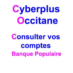 Cyberplus Occitane - Consulter vos comptes Banque Populaire