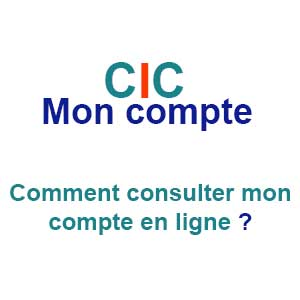 CIC Mon compte - Comment consulter son compte en ligne ?