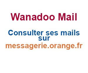 Wanadoo Mail Consulter sa boite mail sur messagerie.orange.fr